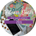 My Fitness Goals 2016