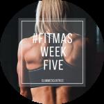 #Fitmas Week 5 // It's Done!