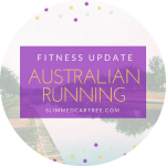 Fitness Update // Australia Running
