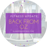 Fitness Update // Back from Australia