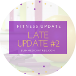 Fitness Update // Another Late Update
