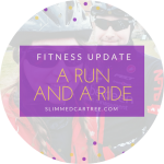 Fitness Update // A run AND a ride!