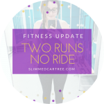 Fitness Update // Two runs no cycle