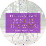 Fitness Update // 35 miles!