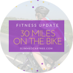 Fitness Update // 30 miles