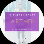 Fitness Update // A Bit Meh