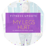 Fitness Update // Leg days hurt
