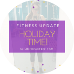Fitness Update // Holiday time