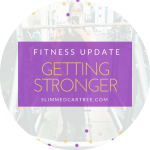 Fitness Update // Stronger now please