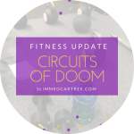 Fitness Update // Circuits are Doom