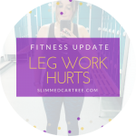 Fitness Update // Leg work is hard