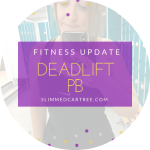 Fitness Update // Deadlift PB