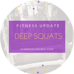 Fitness Update // Deeper Squats