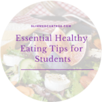 Essential Healthy Eating Tips for Students