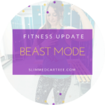 Fitness update // Beast mode