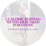 7 Calorie Burning Myths Debunked For Good!