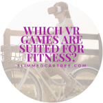Which VR Games Are Suited For Fitness?