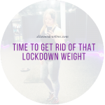 Oi You! Time To Get Rid Of That Lockdown Weight