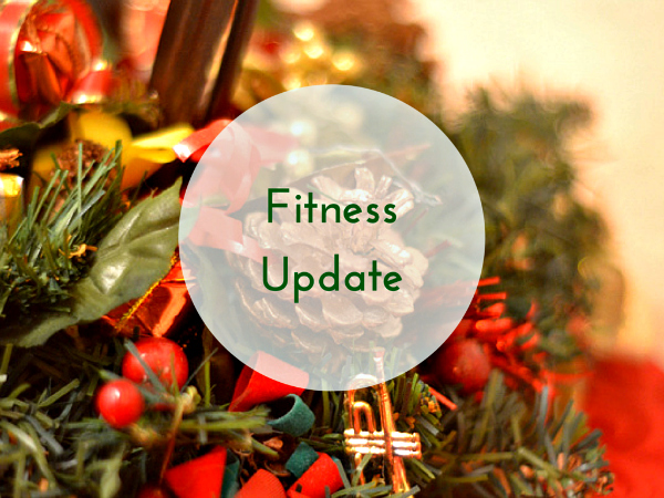 Fitness Update // I survived Christmas!