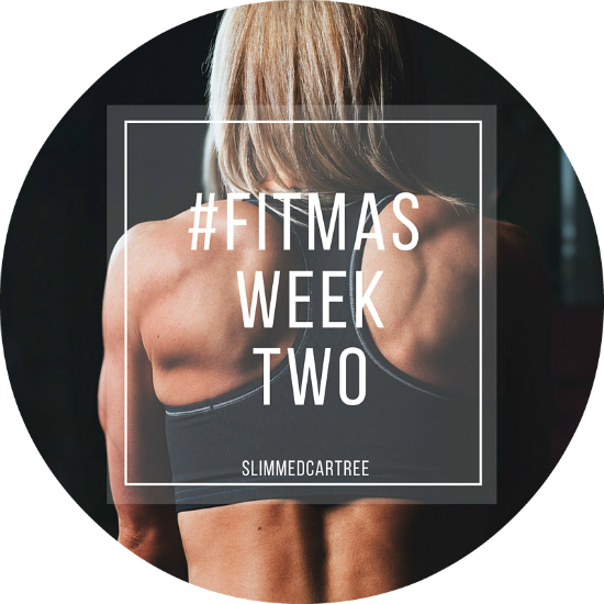 #Fitmas Week 2 // Almost Half Way There!