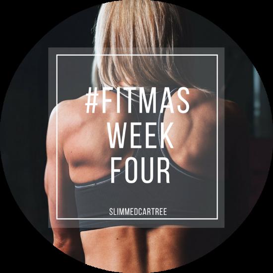 #Fitmas Week 4 // One Week to GO!