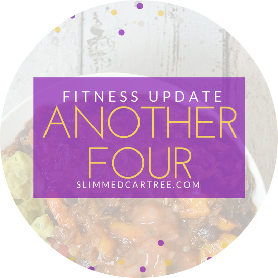 Fitness Update // Another Four