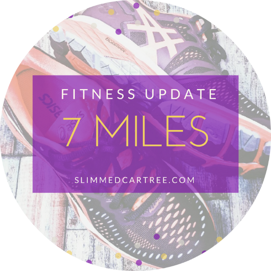 Fitness Update // 7 miles