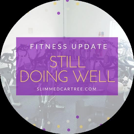 Fitness Update// Still doing well