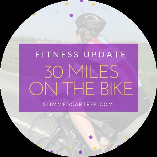 Fitness Update // 30 miles