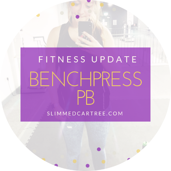Fitness Update // Benched 40kg!