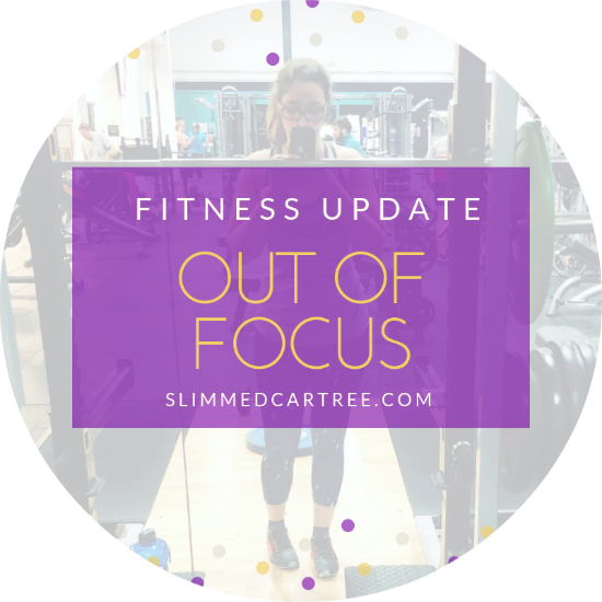 Fitness Update // Out of focus