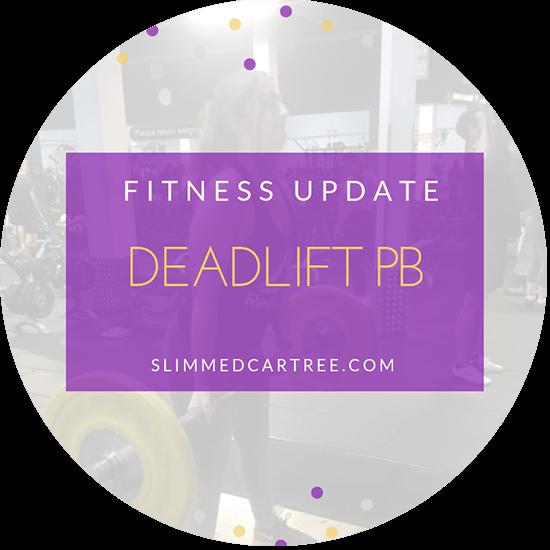 Fitness update // Deadlift PB!