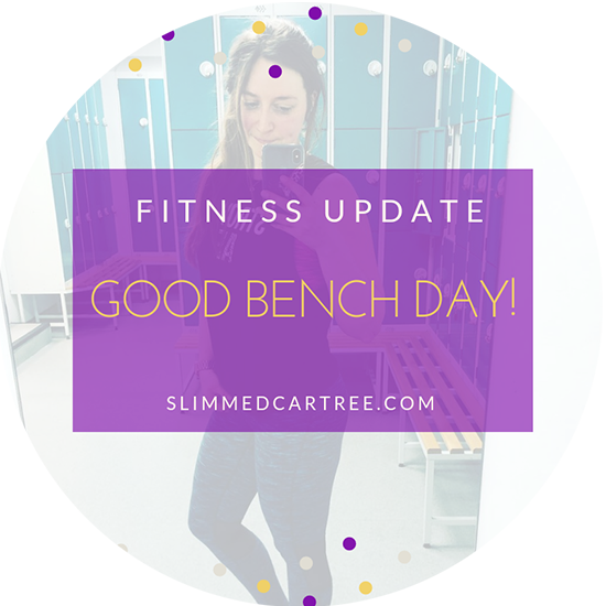 Fitness Update // Good bench day
