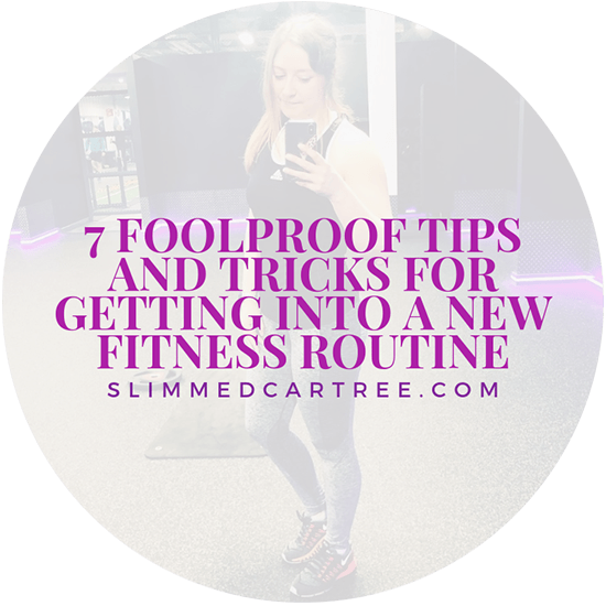 7 Foolproof Tips And Tricks For Getting Into A New Fitness Routine