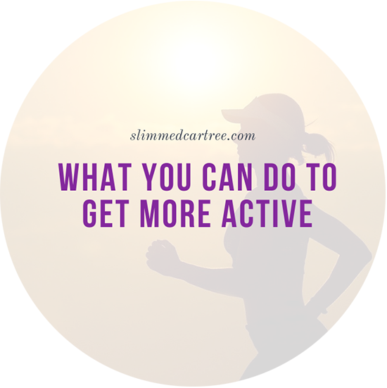 What You Can Do to Get More Active