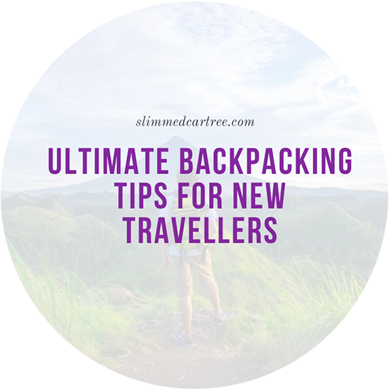 Ultimate Backpacking Tips for New Travellers