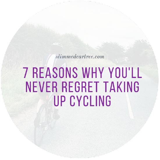 7 Reasons Why You'll Never Regret Taking Up Cycling